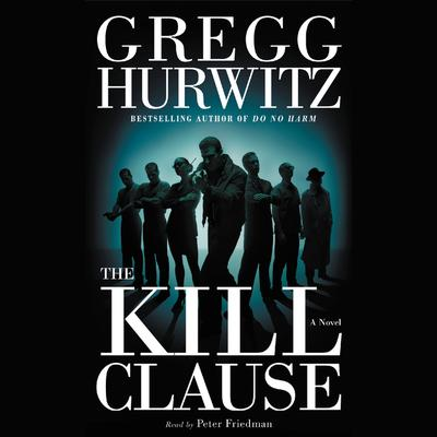 The Kill Clause: A Novel Audiobook, by Gregg Hurwitz