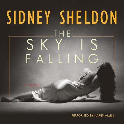 The Sky Is Falling Audiobook, by Sidney Sheldon