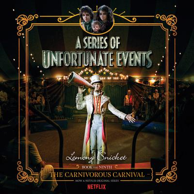 Series of Unfortunate Events #9: The Carnivorous Carnival Audiobook, by Lemony Snicket