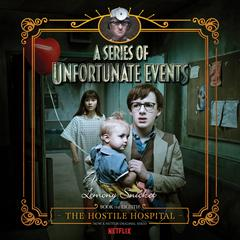 Series of Unfortunate Events #8: The Hostile Hospital Audiobook, by Lemony Snicket