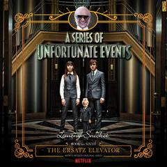 Series of Unfortunate Events #6: The Ersatz Elevator Audiobook, by Lemony Snicket
