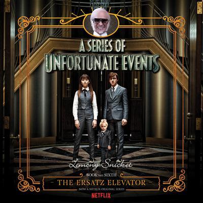 Series of Unfortunate Events #6: The Ersatz Elevator Audiobook, by Lemony Snicket