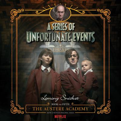 Series of Unfortunate Events #5: The Austere Academy Audiobook, by