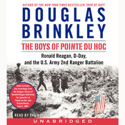 The Boys of Pointe du Hoc: Ronald Reagan, D-Day, and the U.S. Army 2nd Ranger Battalion Audiobook, by Douglas Brinkley