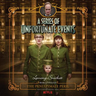Series of Unfortunate Events #12: The Penultimate Peril Audiobook, by