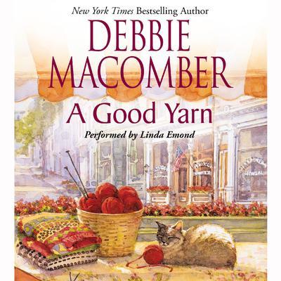 A Good Yarn Audiobook, by Debbie Macomber