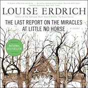 The Last Report on the Miracles at Little No Horse Audiobook, by Louise Erdrich
