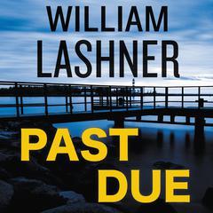 Past Due Audiobook, by William Lashner