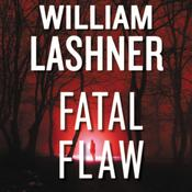 Fatal Flaw, by William Lashner