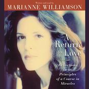 A Return to Love: Reflections on the Principles of a Course in Miracles Audiobook, by Marianne Williamson