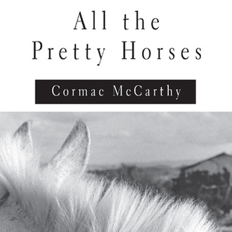 an analysis of the novel all the pretty horses by mccarthy