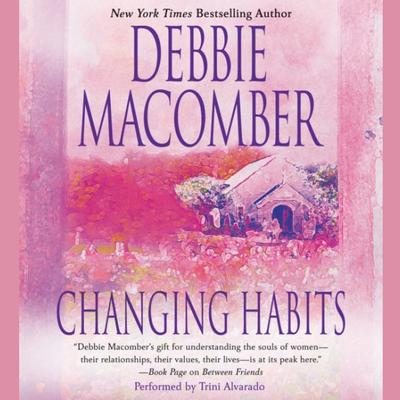 Changing Habits (Abridged) Audiobook, by Debbie Macomber