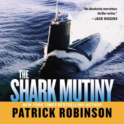 Shark Mutiny Audiobook, by Patrick Robinson