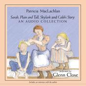 Sarah, Plain and Tall Collection Audiobook, by Patricia MacLachlan