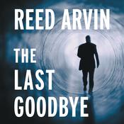 The Last Goodbye Audiobook, by Reed Arvin
