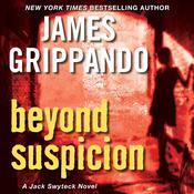 Beyond Suspicion, by James Grippando