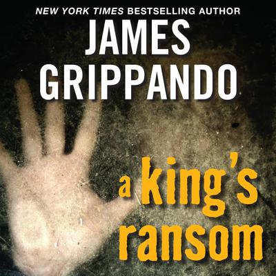 A Kings Ransom Audiobook, by James Grippando