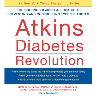 Atkins Diabetes Revolution: The Groundbreaking Approach to Preventin Audiobook, by