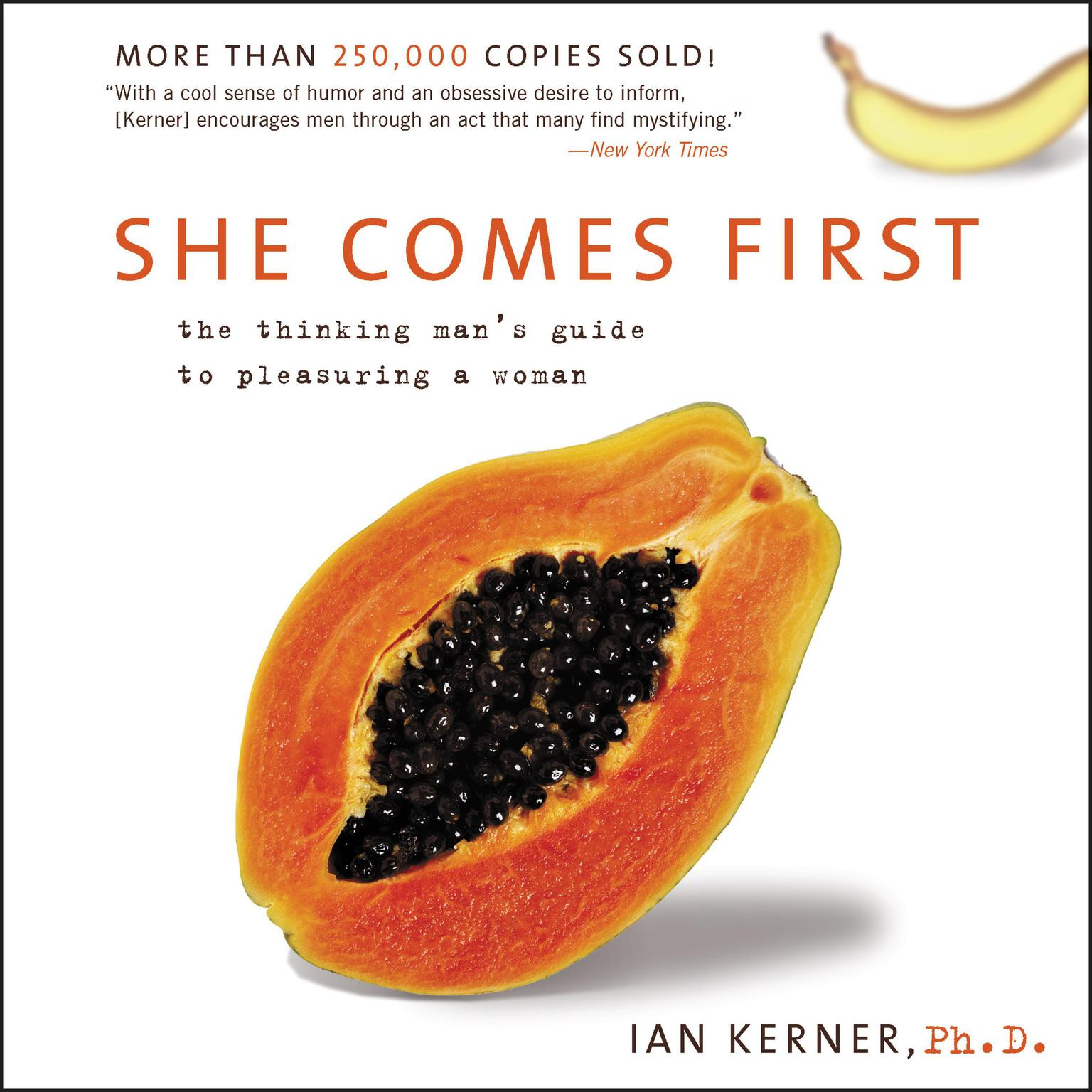Printable She Comes First: The Thinking Man's Guide to Pleasuring a Woman Audiobook Cover Art
