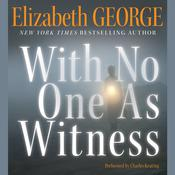 With No One As Witness Audiobook, by Elizabeth George