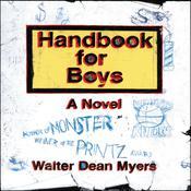 Handbook for Boys: A Novel, by Walter Dean Myers