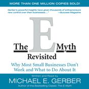 The E-Myth Revisited: Why Most Small Businesses Dont Work and Audiobook, by Michael E. Gerber
