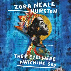 Their Eyes Were Watching God Audiobook, by Zora Neale Hurston