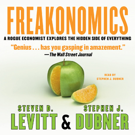 Printable Freakonomics: A Rogue Economist Explores the Hidden Side of Everything Audiobook Cover Art