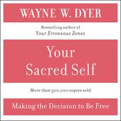 Your Sacred Self, by Wayne W. Dyer