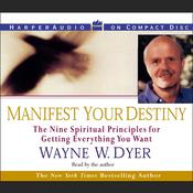 Manifest Your Destiny, by Wayne W. Dyer