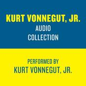 The Kurt Vonnegut Jr. Audio Collection Audiobook, by Kurt Vonnegut