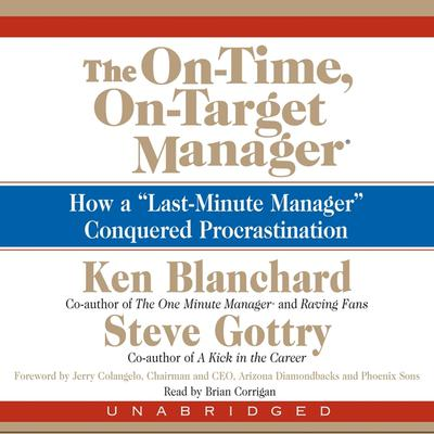 """The On-Time, On-Target Manager: How a """"Last-Minute Manager"""" Conquered Procrastination Audiobook, by"""
