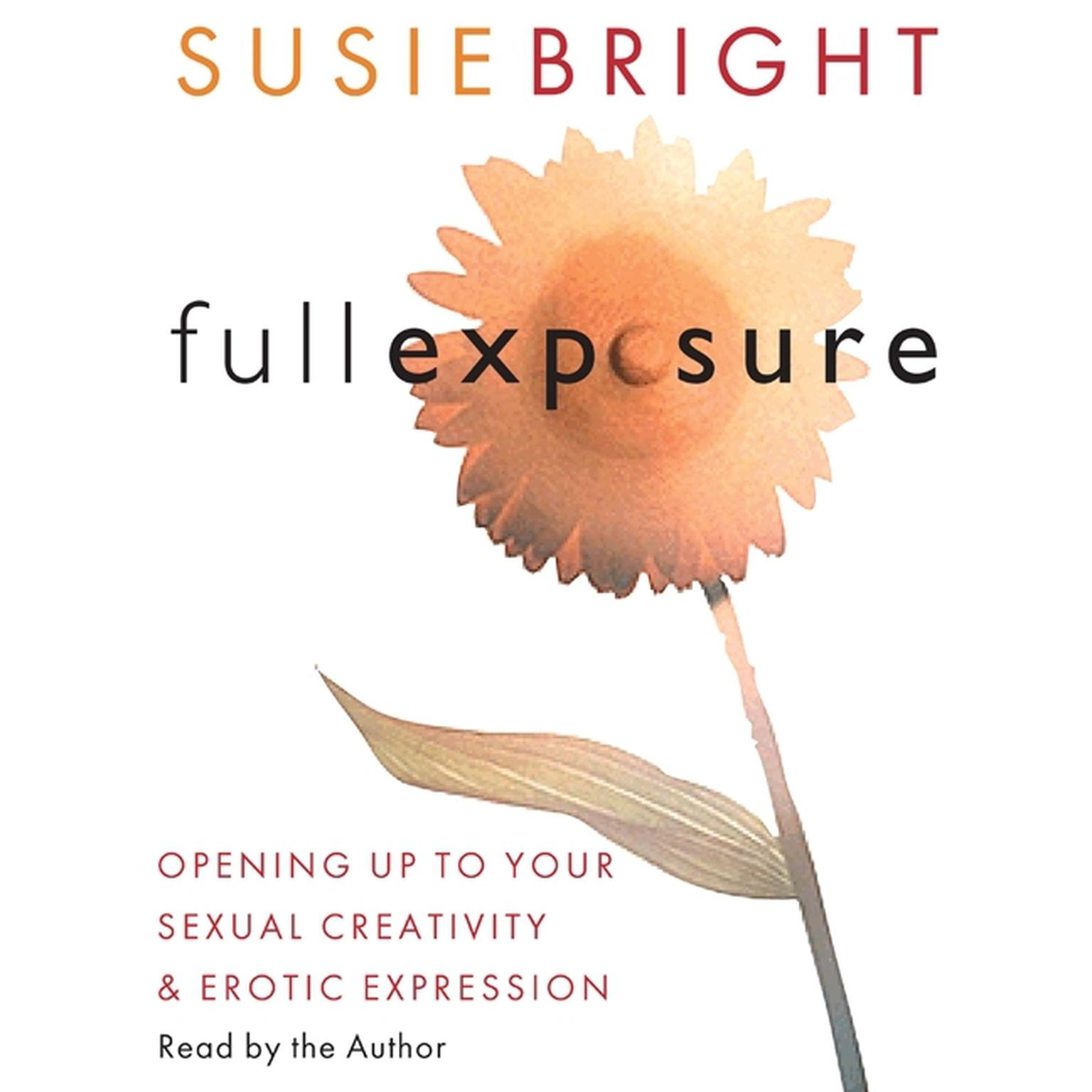 Printable Full Exposure: Opening up to Your Sexual Creativity and Erotic Expression Audiobook Cover Art