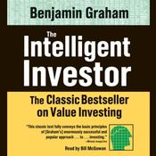 The Intelligent Investor: The Classic Text on Value Investing, by Benjamin Graham
