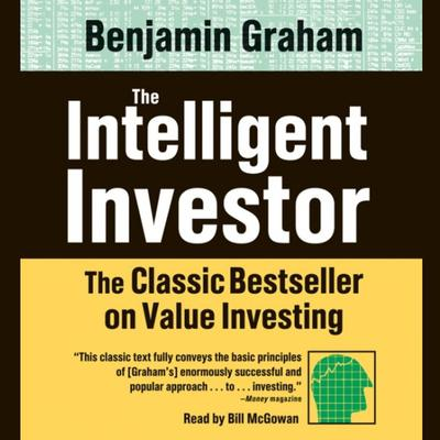 The Intelligent Investor: The Classic Text on Value Investing Audiobook, by Benjamin Graham