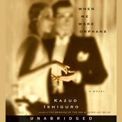 When We Were Orphans, by Kazuo Ishiguro