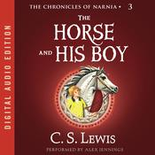 The Horse and His Boy Audiobook, by C. S. Lewis