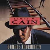 Double Indemnity Audiobook, by James M. Cain