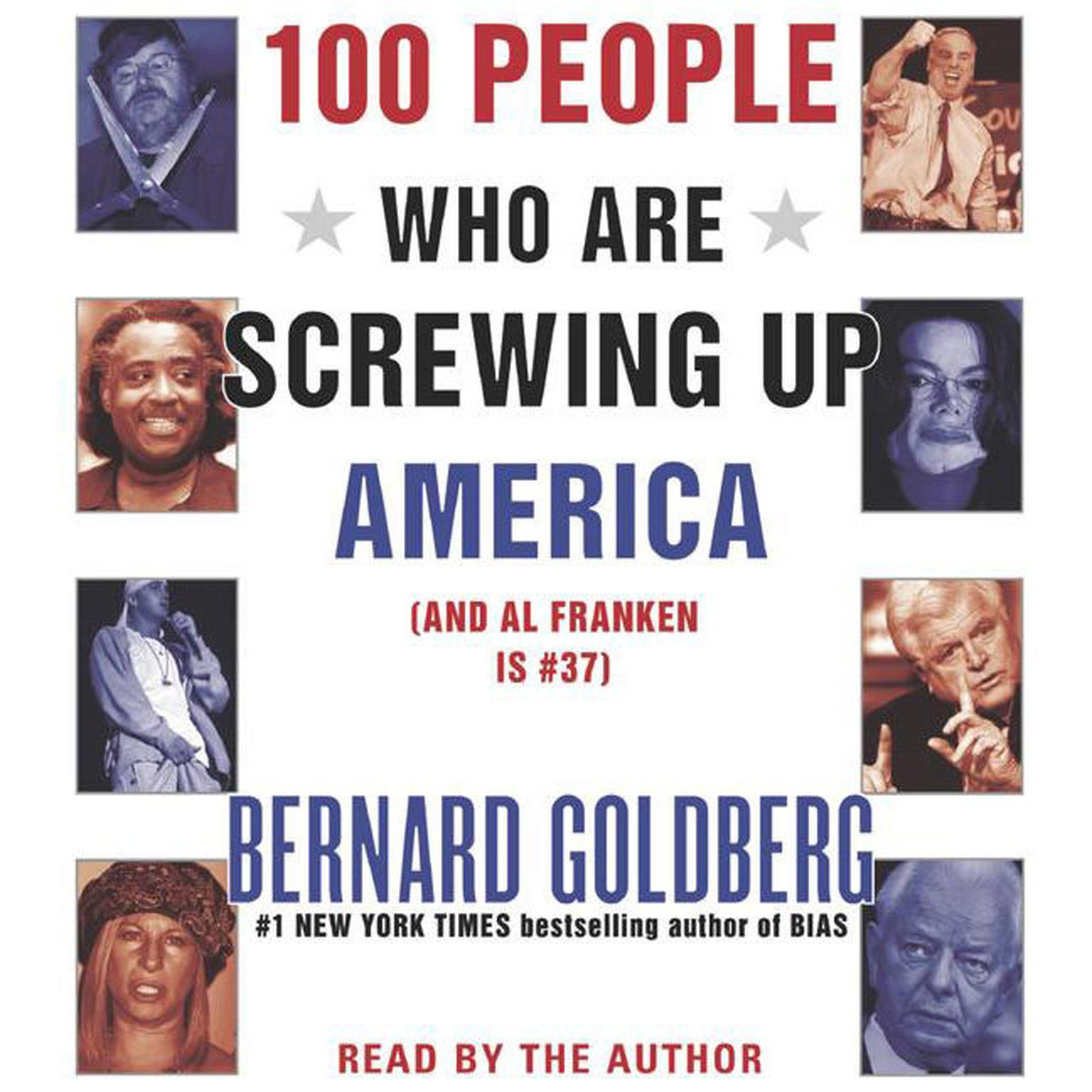 Printable 100 People Who Are Screwing Up America: And Al Franken is #37 Audiobook Cover Art