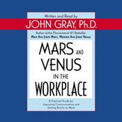 Mars and Venus in the Workplace Audiobook, by John Gray