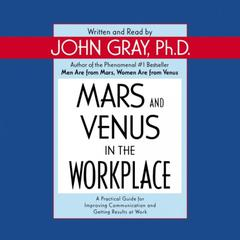 Mars and Venus in the Workplace Audiobook, by John Gray, John Gray