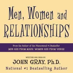 Men, Women and Relationships: Making Peace with the Opposite Sex Audiobook, by John Gray