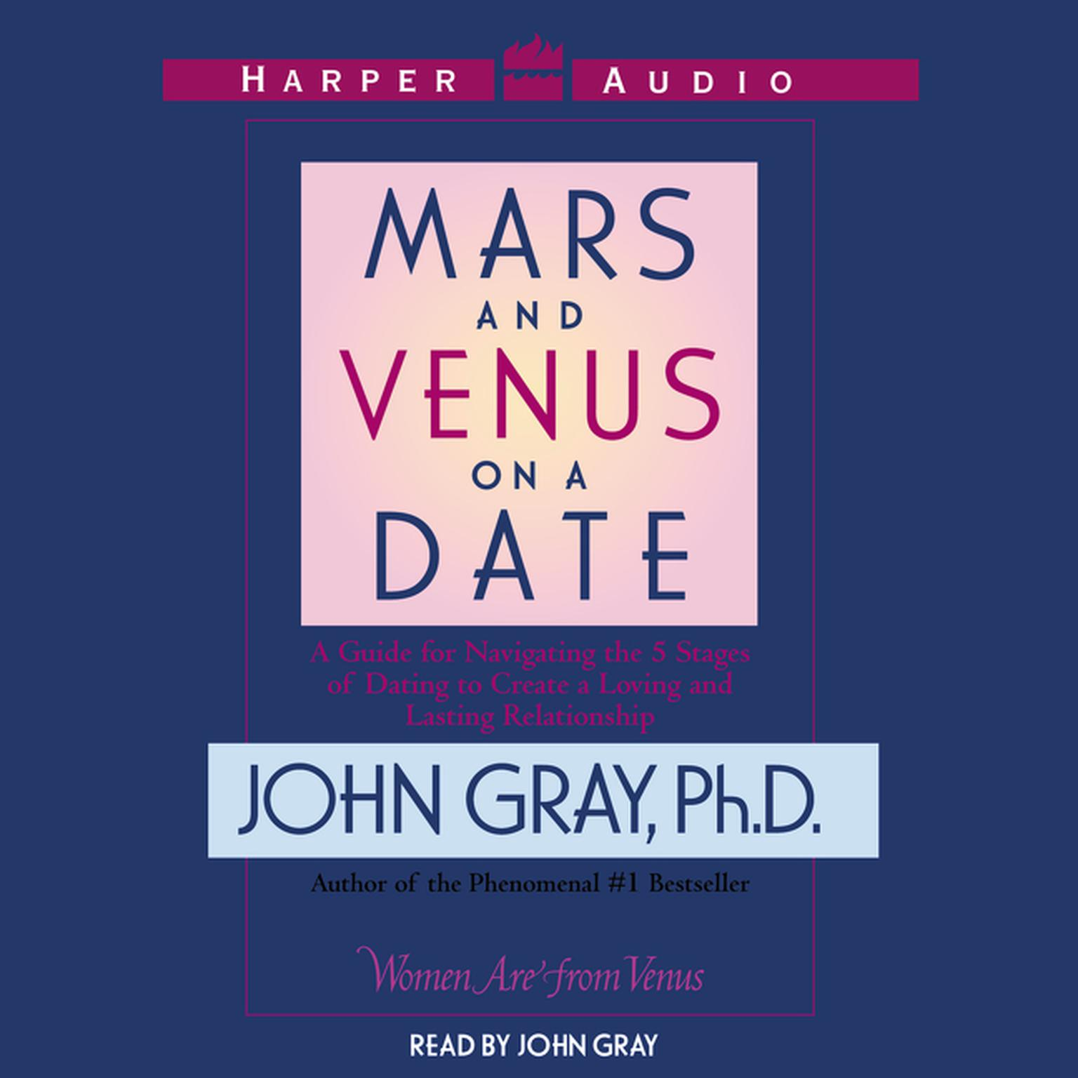 Printable Mars and Venus on a Date: A Guide for Navigating the 5 Stages of Dating to Create a Loving and Lasting Relationship Audiobook Cover Art