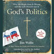 Gods Politics: Why the Right Gets It Wrong and the Left Doesn't Get It Audiobook, by Jim Wallis