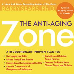 The Anti-Aging Zone Audiobook, by Barry Sears