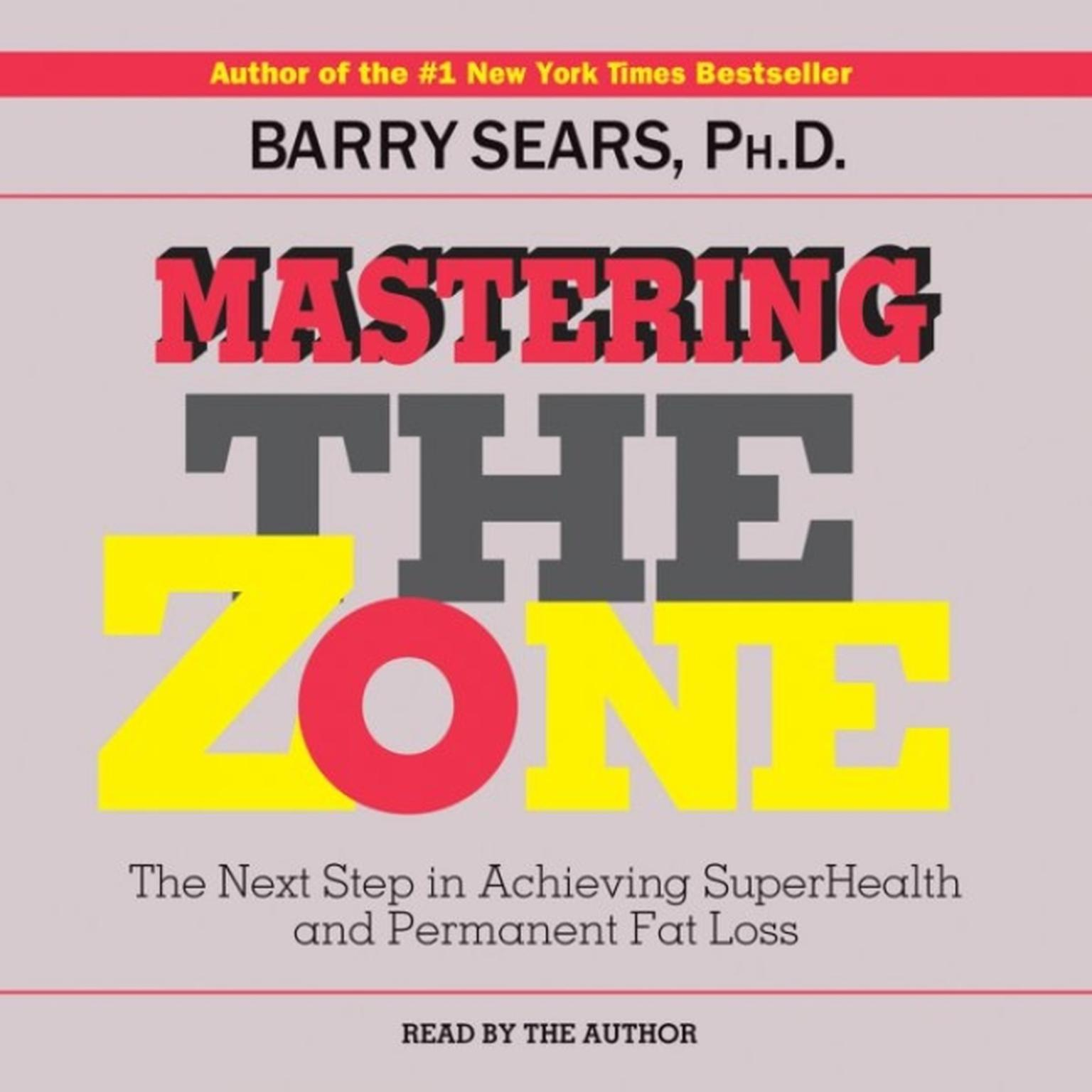 Printable Mastering the Zone: The Next Step in Achieving SuperHealth and Permanent Fat Loss Audiobook Cover Art