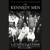 The Kennedy Men: 1901–1963 Audiobook, by Laurence Leamer