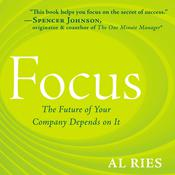 Focus: The Future of Your Company Depends on It, by Al Ries