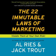 The 22 Immutable Laws of Marketing: Violate Them at Your Own Risk Audiobook, by Al Ries, Jack Trout