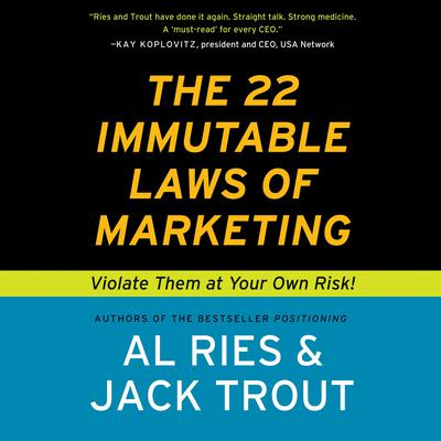 The 22 Immutable Laws of Marketing: Violate Them at Your Own Risk Audiobook, by